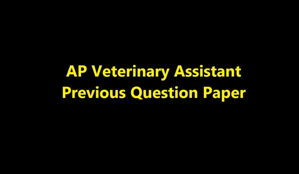 AP Veterinary Assistant Previous Question Paper 2020