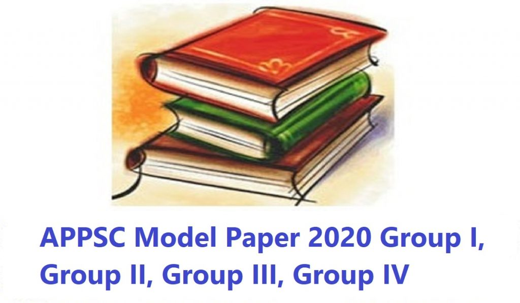 APPSC Model Paper 2020 Group I, Group II, Group III, Group IV