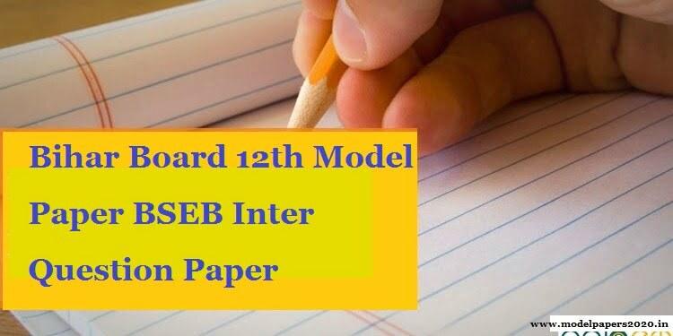 Bihar Board 12th Model Paper 2020 BSEB Inter Question Paper 2020