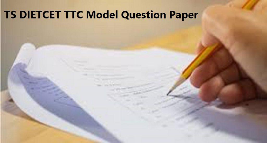 TS DEECET & DIETCET TTC Model Question Paper 2020